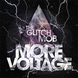 The Glitch Mob альбом More Voltage