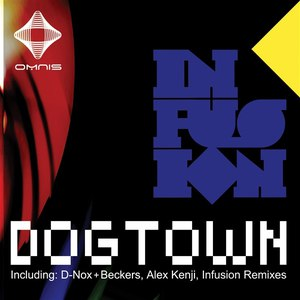Infusion альбом Dogtown