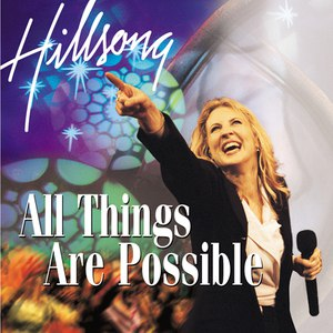 Hillsong альбом All Things Are Possible