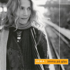 Irma альбом Imma på glas