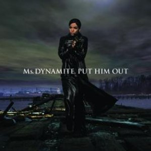 Ms. Dynamite альбом Put Him Out
