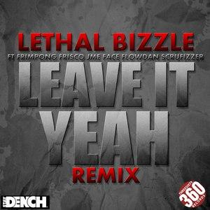 Lethal Bizzle альбом Leave It Yeah Remix (feat. Frimpong, JME, Scrufizzer, Face, Frisco, Flowdan)