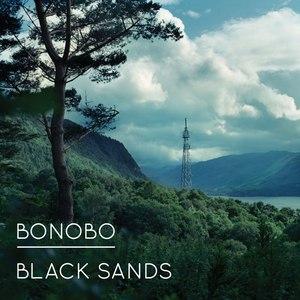 Bonobo альбом Black Sands
