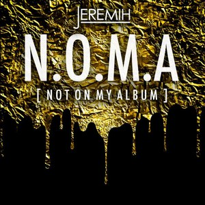 Jeremih альбом N.O.M.A. (Not On My Album)