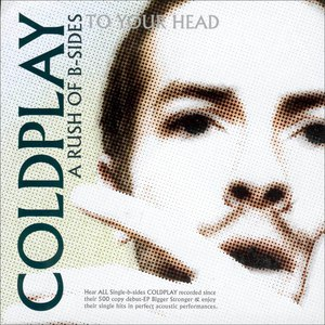 Coldplay альбом A Rush Of B-Sides To Your Head