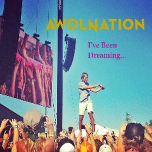 AWOLNATION альбом I've Been Dreaming EP