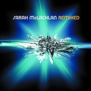 Sarah Mclachlan альбом Remixed