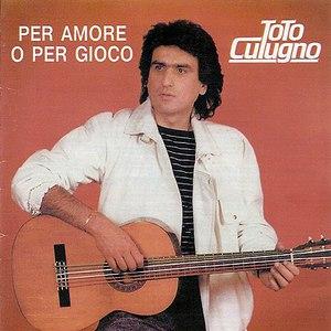 Toto Cutugno альбом Per Amore O Per Gioco