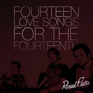 Rascal Flatts альбом 14 Love Songs For The 14th