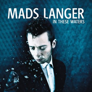 Mads Langer альбом In These Waters
