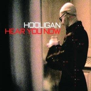 Hooligan альбом Hear You Now
