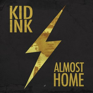Kid Ink альбом Almost Home