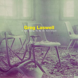 Greg Laswell альбом I Was Going To Be An Astronaut
