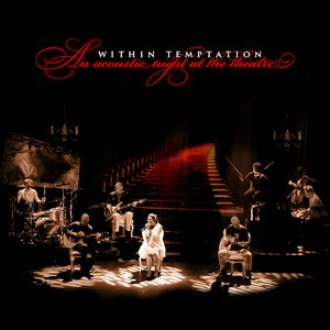 Within Temptation альбом An Acoustic Night at the Theatre