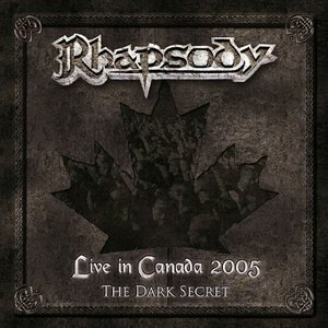 Rhapsody альбом Live in Canada 2005: The Dark Secret