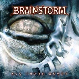 Brainstorm альбом All Those Words