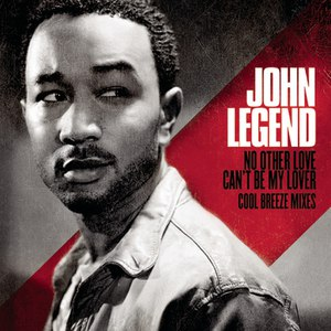 John Legend альбом No Other Love / Can't Be My Lover - Cool Breeze Mixes