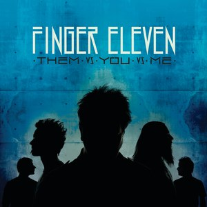 Finger Eleven альбом Them vs. You vs. Me (Deluxe Edition)