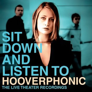 Hooverphonic альбом Sit Down And Listen To