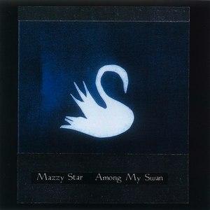 Mazzy Star альбом Among My Swan