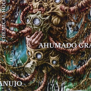 Ahumado Granujo альбом Chemical Holocaust