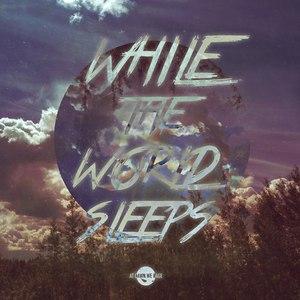 At Dawn We Rage альбом While The World Sleeps