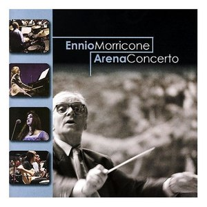 Ennio Morricone альбом Arena Concerto