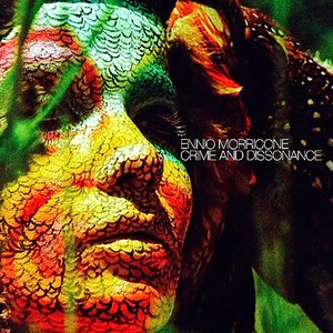 Ennio Morricone альбом Crime And Dissonance