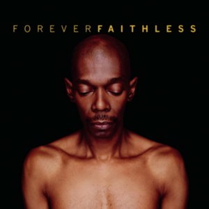 Faithless альбом Forever Faithless: The Greatest Hits