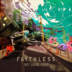 Faithless альбом Not Going Home