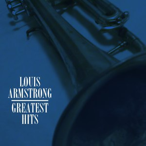 Louis Armstrong альбом Louis Armstrong Greatest Hits