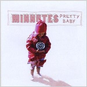 Minnutes альбом Pretty Baby