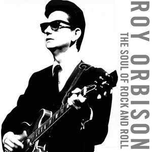 Roy Orbison альбом The Soul of Rock and Roll