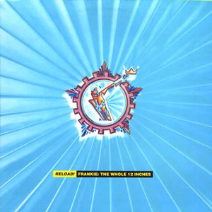 Frankie Goes To Hollywood альбом Reload! Frankie: The Whole 12 Inches