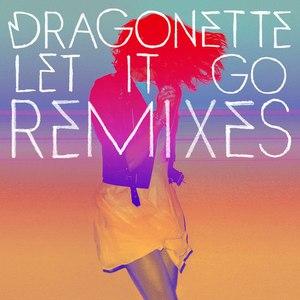 Dragonette альбом Let It Go (Remixes)