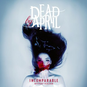 Dead By April альбом Incomparable (Mystery Version)
