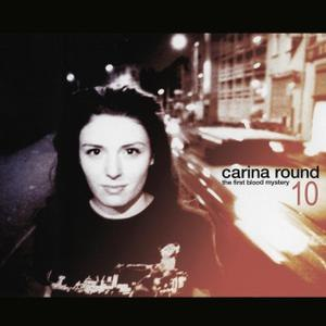 Carina Round альбом The First Blood Mystery 10 Year Anniversary Re-issue