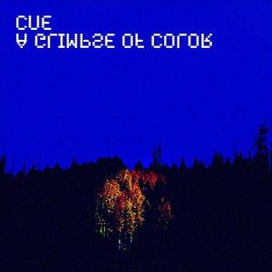 Cue альбом A Glimpse of Color