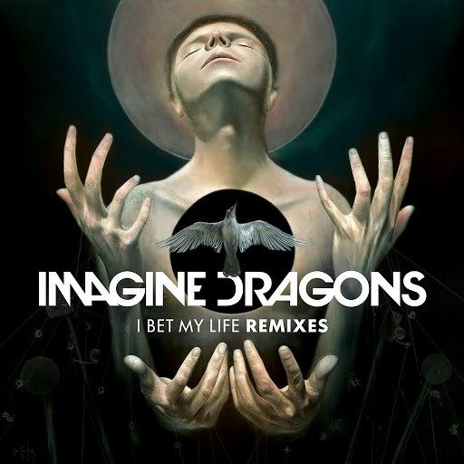 Imagine Dragons album I Bet My Life (Remixes)