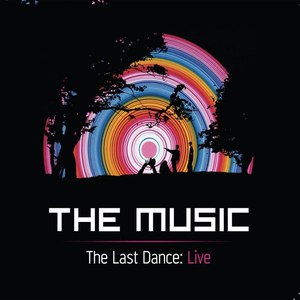 The Music альбом The Last Dance - Live At Brixton Academy 2011