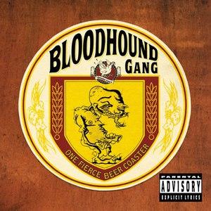 Bloodhound Gang альбом One Fierce Beer Coaster