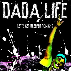 Dada Life альбом Let's Get Bleeped Tonight