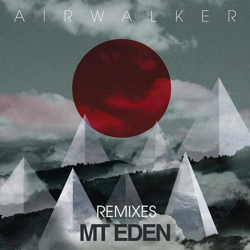Mt Eden альбом Air Walker (Remixes)