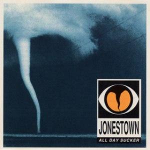 Jonestown альбом All Day Sucker