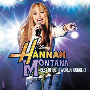Hannah Montana альбом Best Of Both Worlds Concert