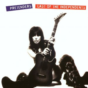 The Pretenders альбом Last of the Independents