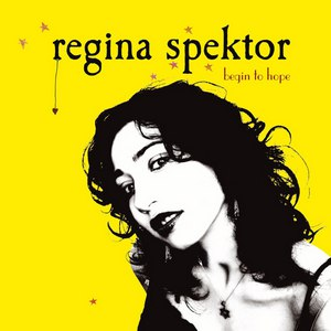 Regina Spektor альбом Begin to Hope (Bonus Track Version)