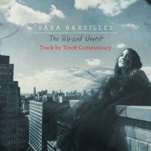 Sara Bareilles альбом The Blessed Unrest - Track by Track Commentary