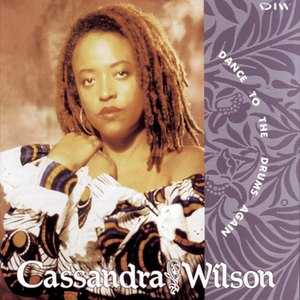 Cassandra Wilson альбом Dance To The Drums Again