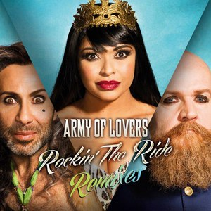Army Of Lovers альбом Rockin' The Ride Remixes